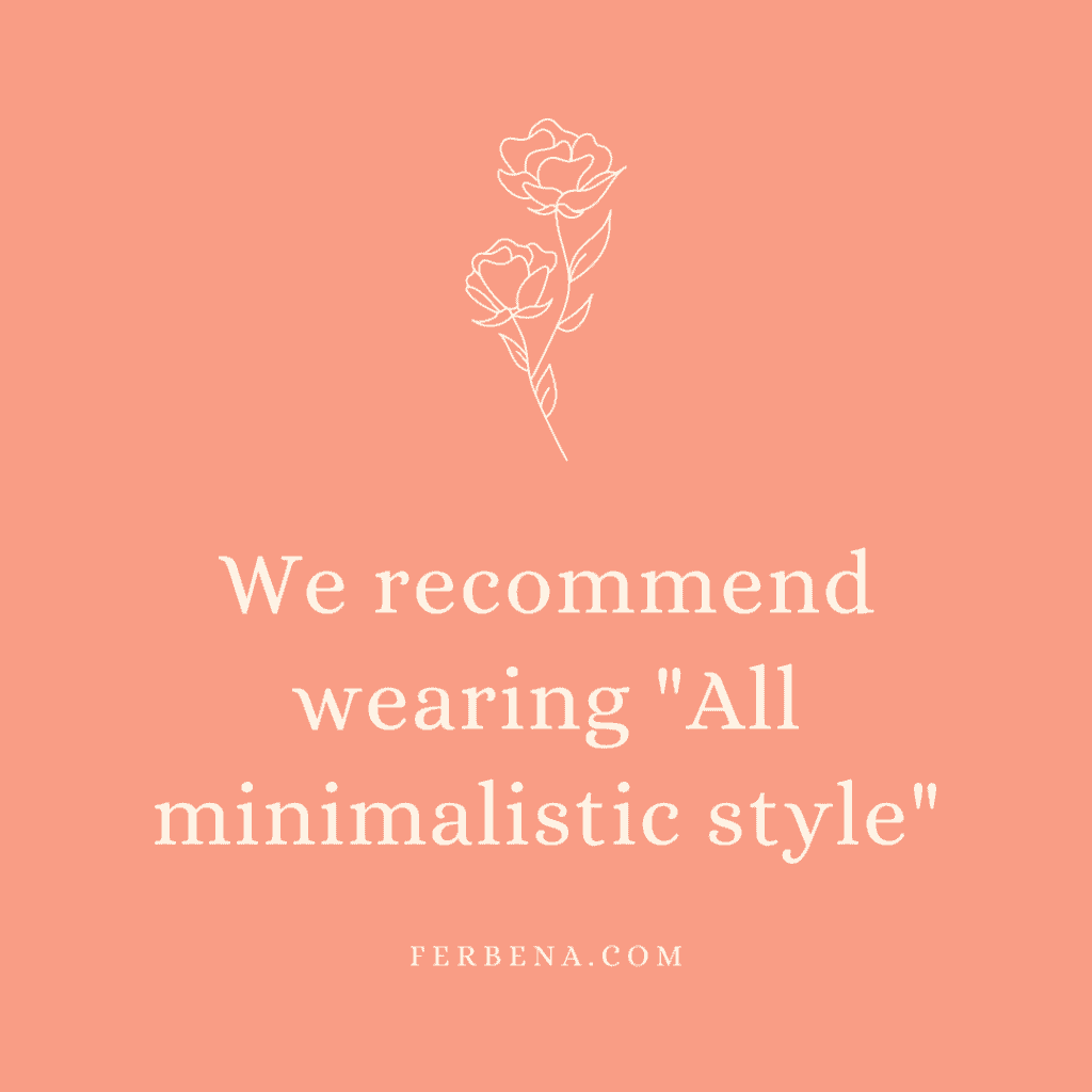 """we recommend wearing all minimalistic style"""