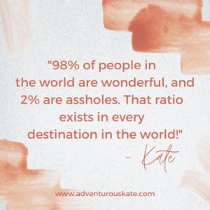 """quote box that says, """"98% of people in the world are wonderful, and 2% are assholes. That ratio exists in every destination in the world!"""""""