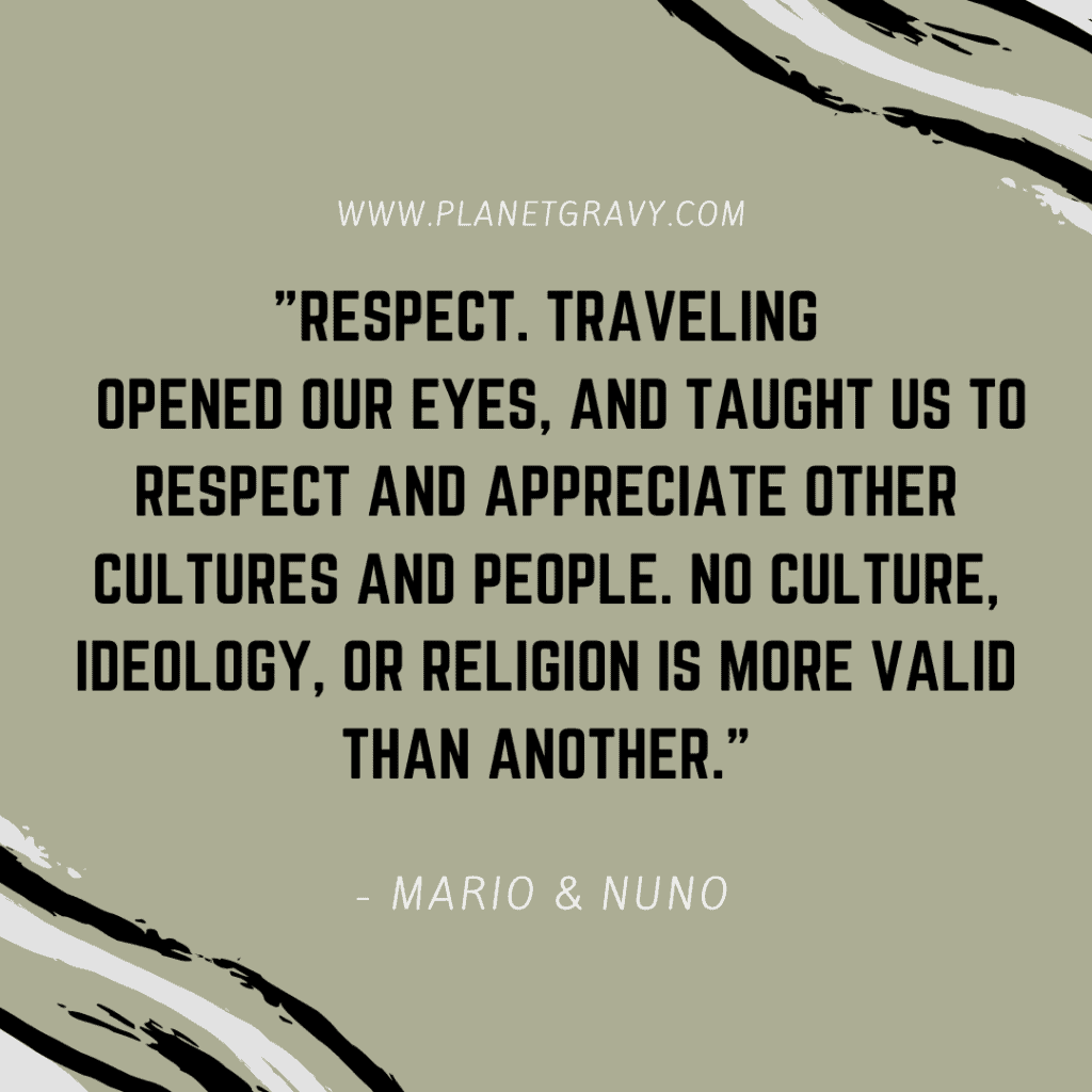 "quote box that says, ""Respect. Traveling opened our eyes, and taught us to respect and appreciate other cultures and people. No culture, ideology, or religion is more valid than another."""