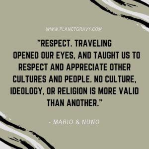 """quote box that says, """"Respect. Traveling opened our eyes, and taught us to respect and appreciate other cultures and people. No culture, ideology, or religion is more valid than another."""""""