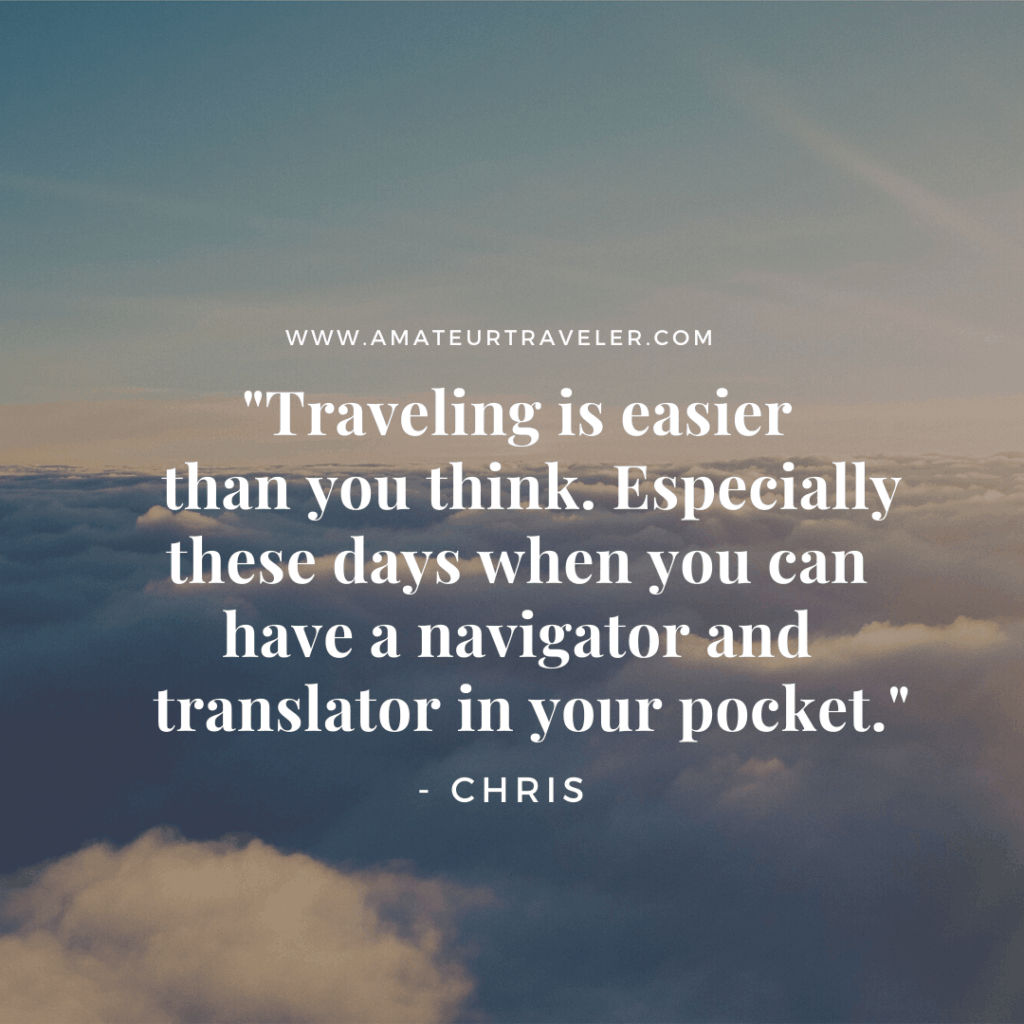 "quote box that says, ""Traveling is easier than you think. Especially these days when you can have a navigator and translator in your pocket."""