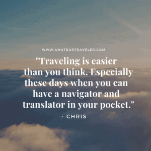 """quote box that says, """"Traveling is easier than you think. Especially these days when you can have a navigator and translator in your pocket."""""""